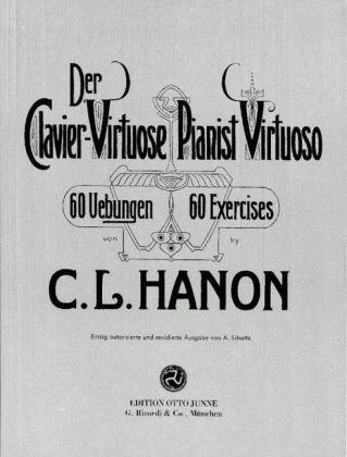 Der Clavier-Virtuose / Pianist Virtuoso: 60 Übungen - Einzig autorisierte und revidierte Ausgabe von A. Schotte