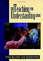 The Teaching for Understanding Guide (Jossey Bass Education Series)