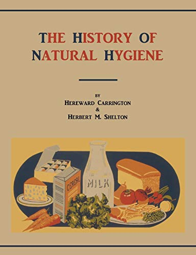 Carrington, H: History of Natural Hygiene