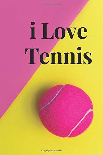 I Love Tennis: Novelty Tennis Journal Gifts for Men and Women, Pink tennis ball on yellow and pink background: I Love Tennis: Journal Gifts for Men ... lines in Pages. Size 6*9 (inch), 150 pages