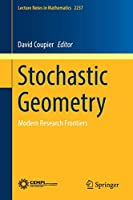 Stochastic Geometry: Modern Research Frontiers (Lecture Notes in Mathematics)