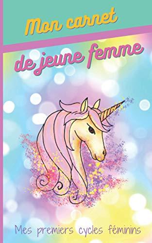 Mon carnet de jeune femme – carnet menstruel: A offrir aux jeunes filles qui ont leurs premières règles