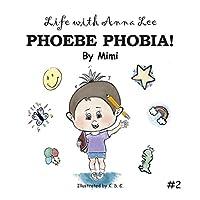 Life With Anna Lee: Phoebe Phobia!