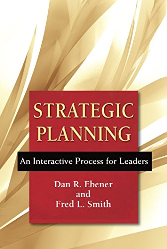 Compare Textbook Prices for Strategic Planning: An Interactive Process for Leaders  ISBN 9780809149209 by Dan R. Ebener,Fred L. Smith,Donna Crilly