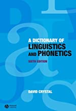A Dictionary of Linguistics and Phonetics (The Language Library Book 31)