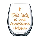 This Lady Is One Awesome Mom Wine Glass Awesome Mom Wine Glass Birthday Mothers Day Gifts for Mom from Daughter Wine Kids Son 15 Ounce Thicken With Box Gold Printing