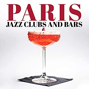 Paris Jazz Clubs and Bars: Perfect Smooth Jazz, Amazing Bossa Nova, Coffee & Cocktails