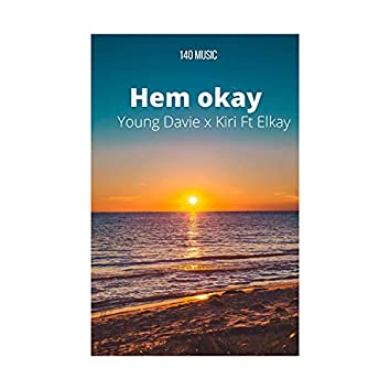 Hem Okay (feat. Kiri & Elkay)
