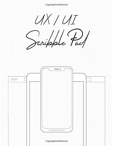 UI / UX Scribble Pad: UI & UX Wireframing Dot Grid Sketch Pad for rapid prototyping. Mobile, Tablet, Desktop, Smartwatch templates plus bonus UI Elements templates included.