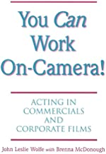 You Can Work On Camera: Acting in Commercials and Corporate Films