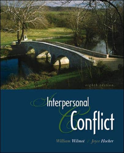 Compare Textbook Prices for Interpersonal Conflict 8 Edition ISBN 9780073385136 by Wilmot, William,Hocker, Joyce