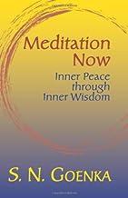 Meditation Now: Inner Peace Through Inner Wisdom