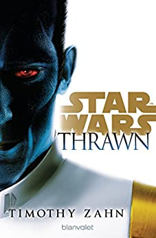 Star Wars™ Thrawn: Roman (Die Thrawn-Trilogie (Kanon) 1) (German Edition) by [Timothy Zahn, Andreas Kasprzak]
