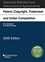 Patent, Copyright, Trademark and Unfair Competition, Selected Statutes and International Agreements, 2020