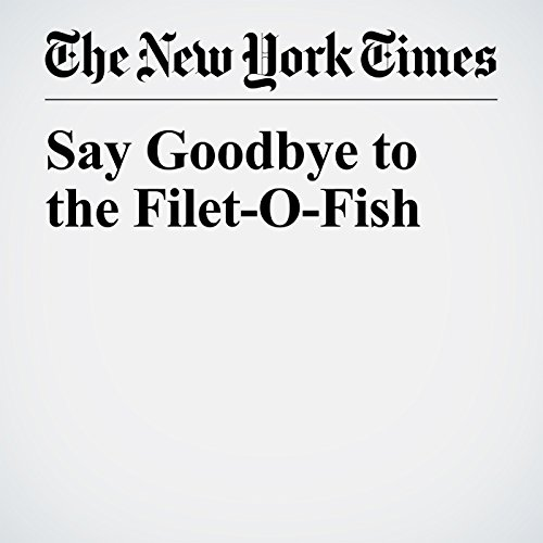 Say Goodbye to the Filet-O-Fish audiobook cover art