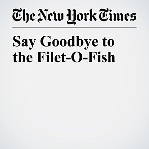 Say Goodbye to the Filet-O-Fish copertina