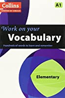 Work on Your Vocabulary: A Practice Book for Learners at Elementary Level (Collins Work on Your) by Collins UK(2013-02-01)