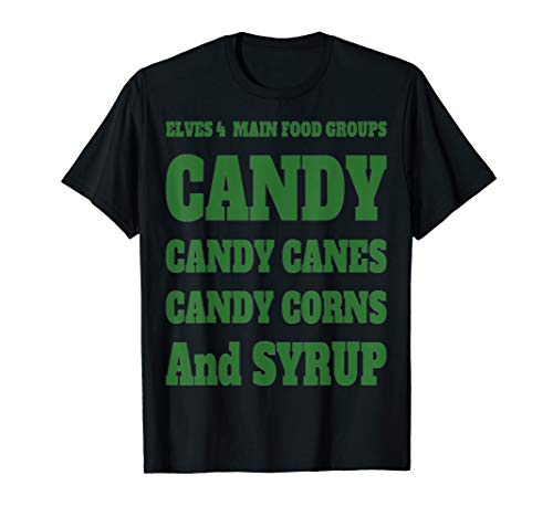 ELVES 4 MAIN FOOD GROUPS CANDY, CANDY CANES, CANDY T-Shirt