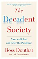 The Decadent Society: America Before and After the Pandemic