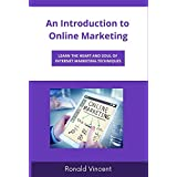 An Introduction to Online Marketing: Learn the Heart and Soul of Internet Marketing Techniques (English Edition)