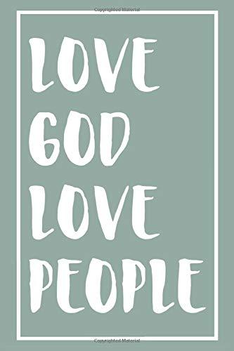 Love God Love People: Christliches Tagebuch zum festhalten von Bibelversen, Notizen und Gedanken | Eintragen von Gebet und Dank oder geistlichen ... 120 Seiten | Geschenk für Christen & Gläubige