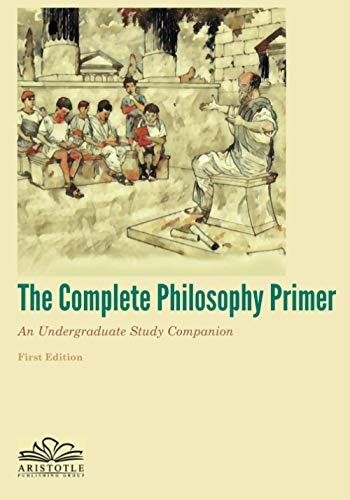 Compare Textbook Prices for The Complete Philosophy Primer: An Undergraduate Study Companion  ISBN 9780578791340 by Frankle, J.,Axelrod PhD, Alan,Wood PhD, Mia,Dicken PhD, Paul