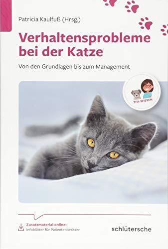 Verhaltensprobleme bei der Katze: Von den Grundlagen bis zum Management, Zusatzmaterial online: Infoblätter für Patientenbesitzer. (Reihe TFA-Wissen)
