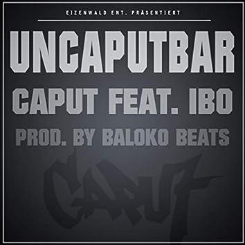 Uncaputbar (feat. Ibo)