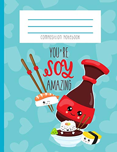 Composition Notebook: Your're Soy Amazing Sushi Kawaii Face Sushi Soy Sauce Sushi Lover Blue Polka Dot Hipster Journal And Notebook
