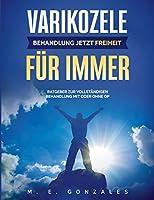 Varikozele: Behandlung Jetzt Freiheit fuer Immer