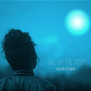 Girl on the Moon (acoustique)
