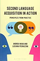 Second Language Acquisition in Action: Principles from Practice