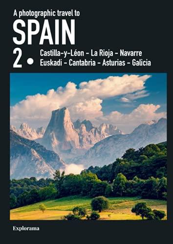 A photographic travel to Spain : SPAIN 2 (Castilla-y-Leon - La Rioja - Euskadi - Navarre - Cantabria...