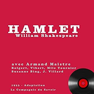 Hamlet                   De :                                                                                                                                 William Shakespeare                               Lu par :                                                                                                                                 Aman Maitre,                                                                                        Suzanne Bing,                                                                                        Jean Villard,                   and others                 Durée : 54 min     1 notation     Global 1,0