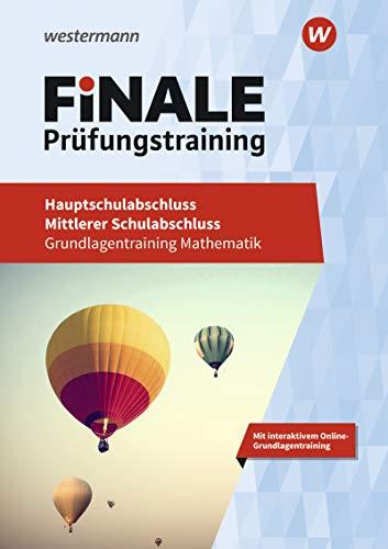 FiNALE Prüfungstraining - Hauptschulabschluss, Mittlerer Schulabschluss: Grundlagentraining Mathematik