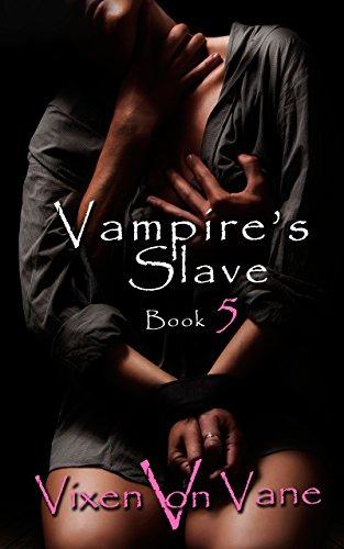 Vampire's Slave: Book 5 (English Edition)