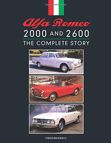 Bagnall, T: Alfa Romeo 2000 and 2600: The Complete Story (Crowood Autoclassics)