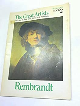 Paperback The Great Artists - A Library of their lives, times and paintings - Rembrandt Book 2 Book