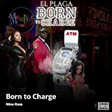 Born to Charge [Explicit]