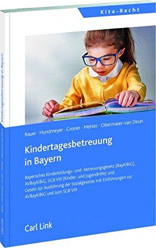 Kindertagesbetreuung in Bayern: Bayerisches Kinderbildungs- und-betreuungsgesetz (BayKiBiG), AVBayKiBiG