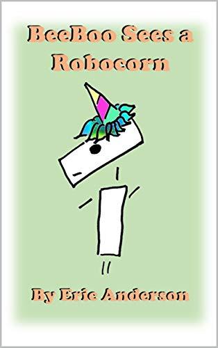 BeeBoo Sees a Robocorn (English Edition)