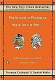 Thomas Cathcart: Plato and a Platypus Walk Into a Bar . . . : Understanding Philosophy Through Jokes (Paperback); 2008 Edition