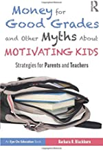 Money for Good Grades and Other Myths About Motivating Kids (Eye on Education)