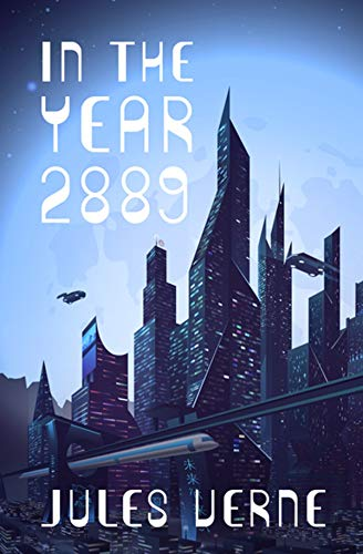 In the Year 2889 Illustrated (English Edition)