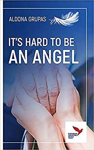 IT'S HARD TO BE AN ANGEL (nurse's stories Book 1) (English Edition)