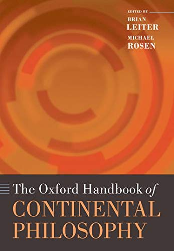 Compare Textbook Prices for The Oxford Handbook of Continental Philosophy Oxford Handbooks Reprint Edition ISBN 9780199572991 by Leiter, Brian,Rosen, Michael