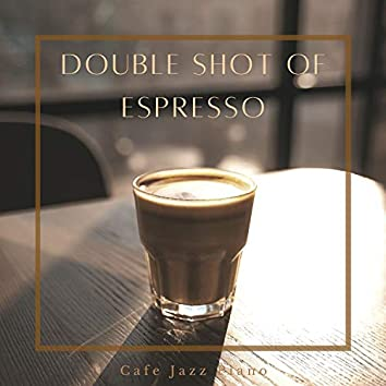 Double Shot of Espresso - Lively Cafe Jazz Piano