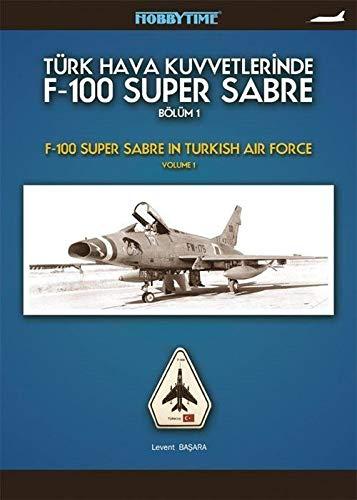 Türk Hava Kuvvetlerinde F-100 Super Sabre Bölüm-1