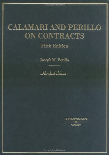 Calamari and Perillo on Contracts, Fifth Edition (Hornbook Series)
