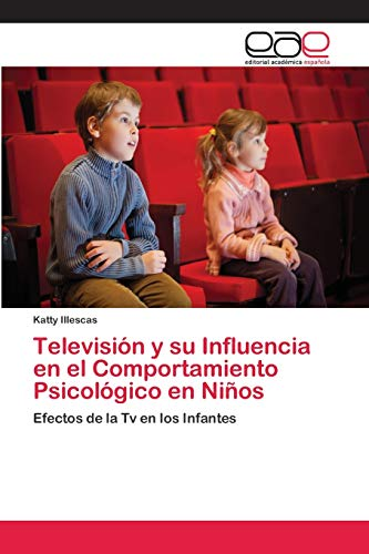 Televisión y su Influencia en el Comportamiento Psicológico en Niños: Efectos de la Tv en los Inf